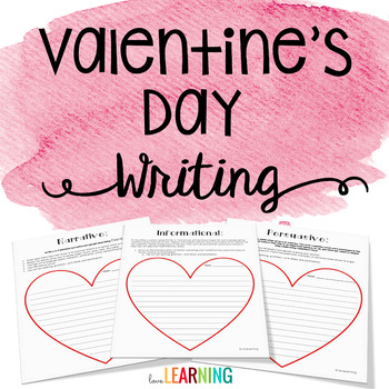 Valentine's Day Writing {Narrative, Informational, Persuas