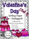 Valentine's Day Writing Paper {Set 1} ~ Unplugged! {2-3} Version