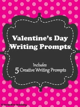 Valentine's Day Writing Prompts - 5 printable writing prompt worksheets