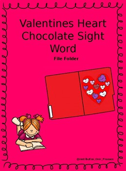 Valentines Heart Chocolate Sight Words- File Folder
