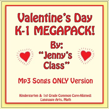 Valentine's Day Kindergarten & 1st Grade MEGAPACK/Songs Only/Common Core-Aligned