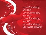 Valentines- Love Somebody Yes I Do!