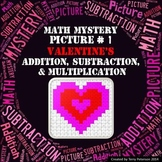 Valentine's Math Mystery Picture #1  ~ Addition, Subtracti