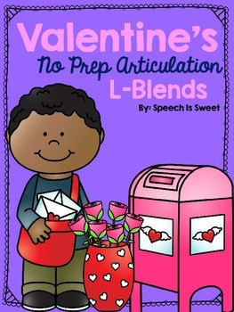 Valentine's NO PREP Articulation Activities: L Blends