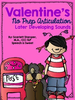 Valentine's NO PREP Articulation Activities: Later Developing Sounds