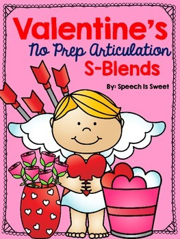 Valentine's NO PREP Articulation Activities: S Blends