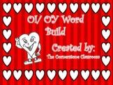 Valentines OI/ OY LIteracy Center Word Build
