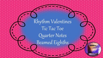 Valentines Rhythm Tic Tac Toe: Quarters and Beamed Eighths