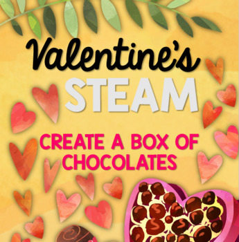 Valentines STEAM: Create a Box of Chocolates