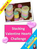 Valentines Science - Stacking Hearts Challenge for Grades K-6