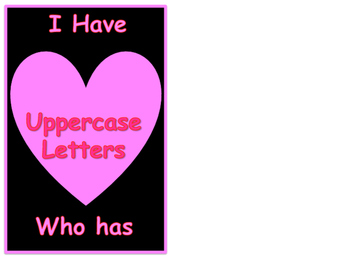 Valentines Uppercase Letters I have Who Has Game
