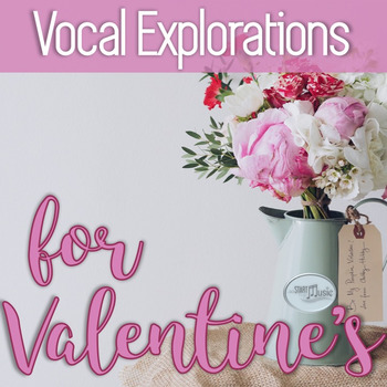 Vocal Explorations - Valentine's Day