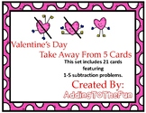 Valetine's Day - Take away from 5 or less Subtraction Dry Erase Cards