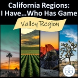Valley : California Regions I Have Who Has? Game