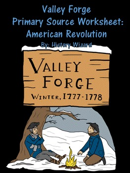 Valley Forge Primary Source Worksheet: American Revolution