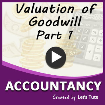 Valuation of Goodwill | Part 1 | Accounting | LetsTute Acc