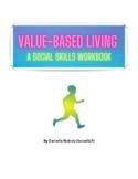 Value-Based Living: A Social Skills Workbook