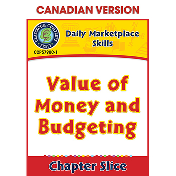 Daily Marketplace Skills: Value of Money and Budgeting Gr. 6-12 CDN