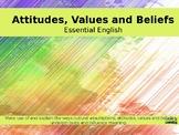 Values, Attitudes and Beliefs