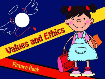 Values and Ethics - Picture Book