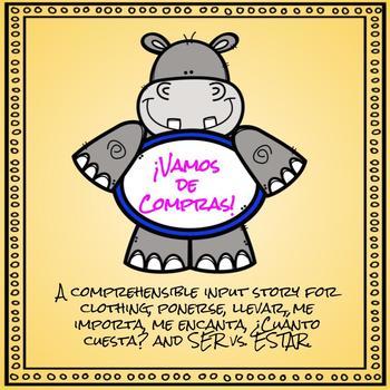 Vamos de Compras (A CI story for clothing and related verbs, plus SER vs. ESTAR)