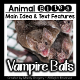 Vampire Bats: Teaching Main Idea and Text Features with an Informational Article
