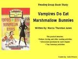 Vampires Do Eat Marshmallow Bunnies Book Study