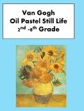 Van Gogh Still Life Lesson 2nd-8th Grade