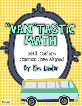 """Van""tastic Math Centers  6 Common Core Aligned Centers"