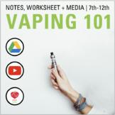 Vaping 101- PowerPoint, Notes, Matching Worksheet: E-Cigar