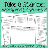 Vaping and E-Cigarettes - Text Evidence and Opinion Writing Activity