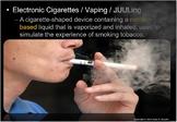 Vaping, e-cigarettes, JUULing Lesson