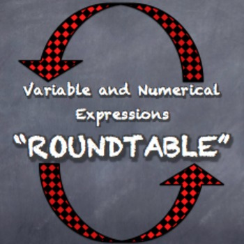 """Variable and Numerical Expressions """"Roundtable"""" Simplify Evaluate Team Task"""