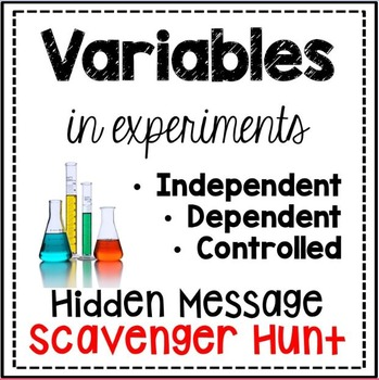 Independent And Dependent Variables Scavenger Hunt By