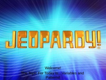 Variables and Patterns Jeopardy Review/Practice