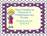 Variables as Unknowns In Multiplication and Divison: CCSS 3.OA.A3