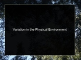 Variation in the Physical Environment