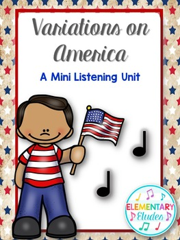 "Variations on ""America"" - A Mini Listening Unit"