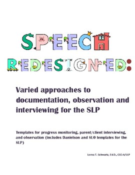 Varied Approaches to Documentation, Observation and Interviewing for the SLP