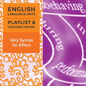 Vary Syntax for Effect - Playlist and Teaching Notes