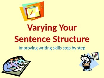 Varying sentence structure to improve writing skills