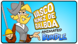 Vasco Nunez de Balboa Animated! Bundle