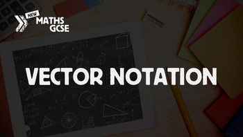 Vector Notation - Complete Lesson