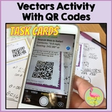 Vectors Task Cards with QR Codes Activity (PreCalculus - Unit 6)