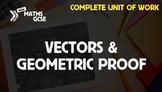 Vectors & Geometric Proof - Complete Unit of Work
