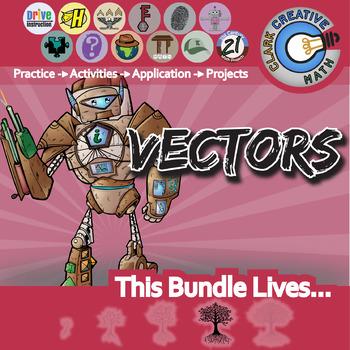 Vectors -- Pre-Calculus Curriculum Unit Bundle -- All You Need