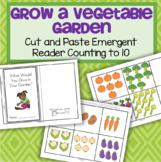 Vegetable Garden Cut and Paste Groups 1-10 Emergent Reader