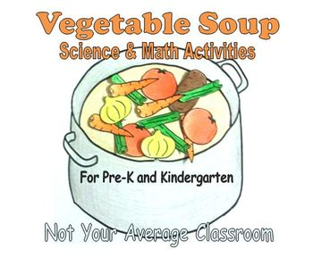 Vegetable Soup - A Kinder Science and Math Lesson