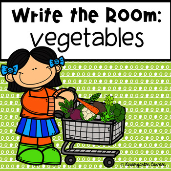 Vegetables Write the Room: A Differentiated Writing Activity