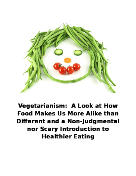 Vegetarianism:  A Look at How Food Makes Us More Alike tha